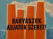Bányászok Adjatok szenet! plakátterv