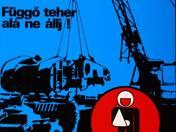 """""""Függő teher alá ne állj!"""" plakát"""