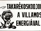 Takarékoskodjon a villamos energiával! tábla
